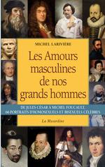 Les amours masculines de nos grands hommes  - Michel Larivière