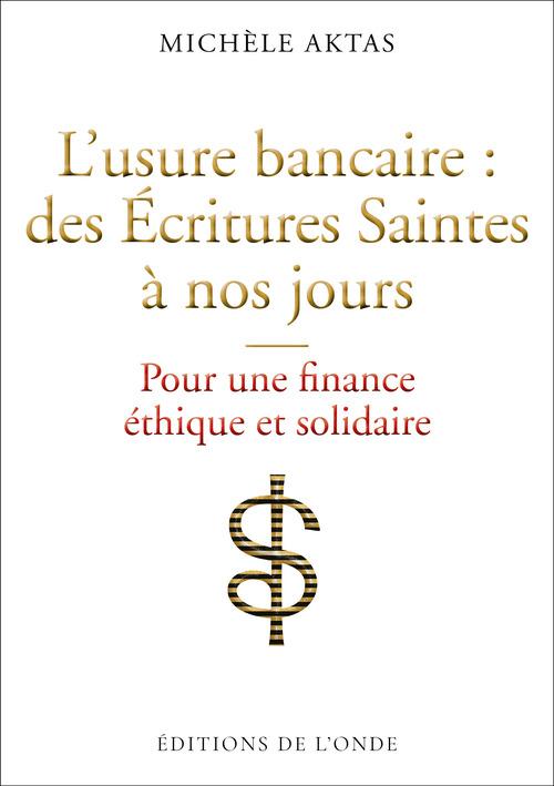 L´usure bancaire : des Écritures Saintes à nos jours