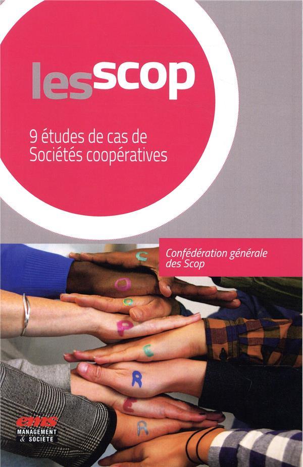 Les scop ; 9 études de cas de sociétés coopératives