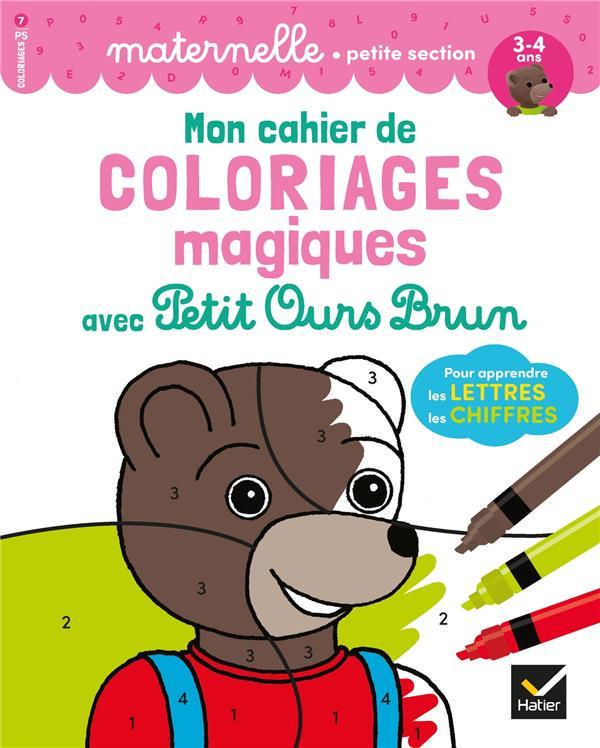 Mon cahier de coloriages magiques avec Petit Ours Brun ; pour apprendre les lettres, les chiffres