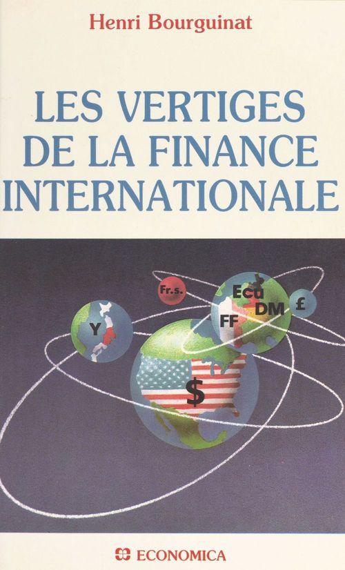 Vertiges de la finance internationale