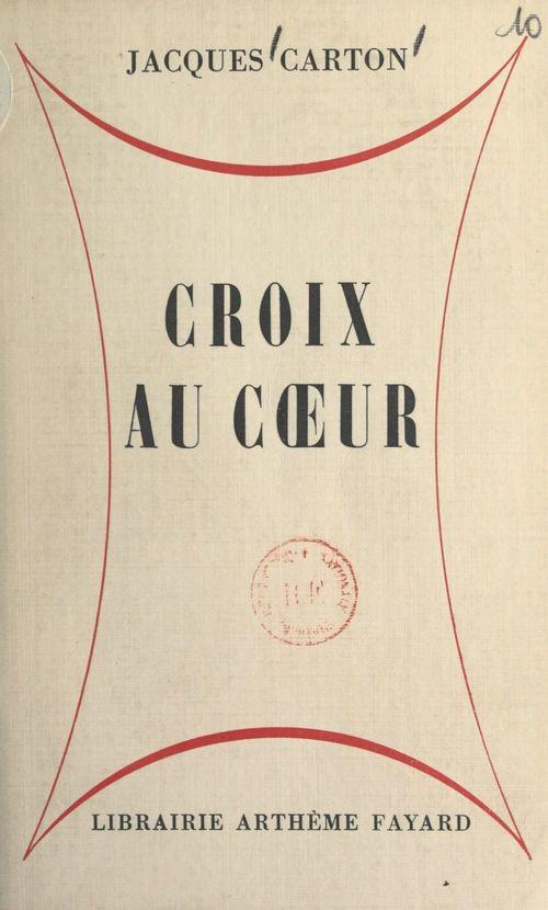 Croix au coeur  - Jacques Carton