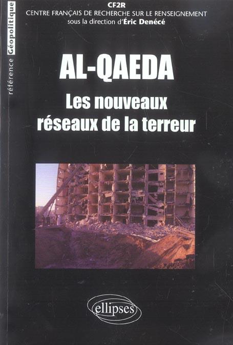 Al-qaeda : les nouveaux reseaux de la terreur