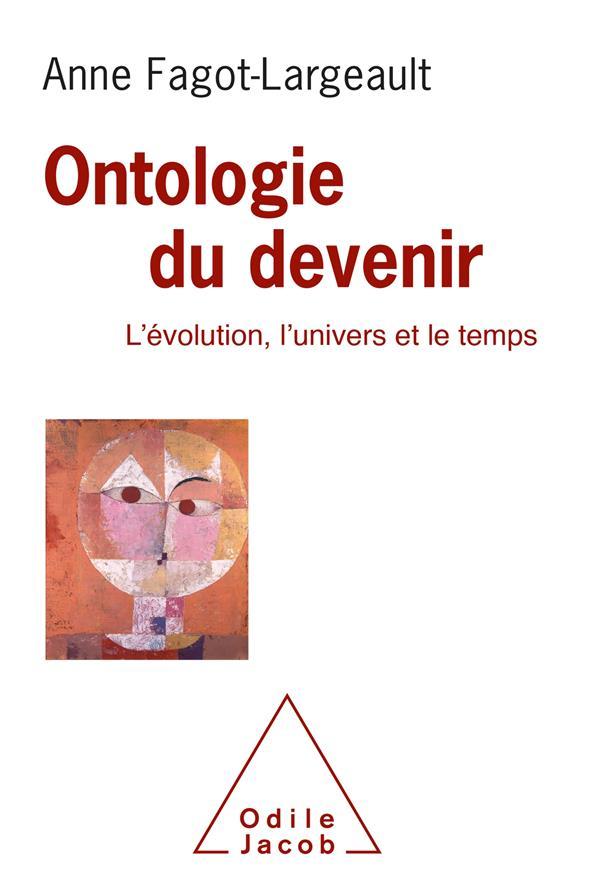 Ontologie du devenir ; l'évolution, l'univers et le temps