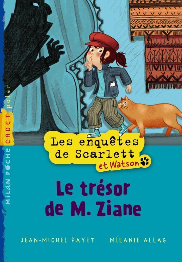 les enquêtes de Scarlett et Watson t.1 ; le trésor de M. Ziane