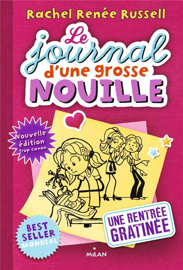 - LE JOURNAL D'UNE GROSSE NOUILLE T.1  -  UNE RENTREE GRATINEE