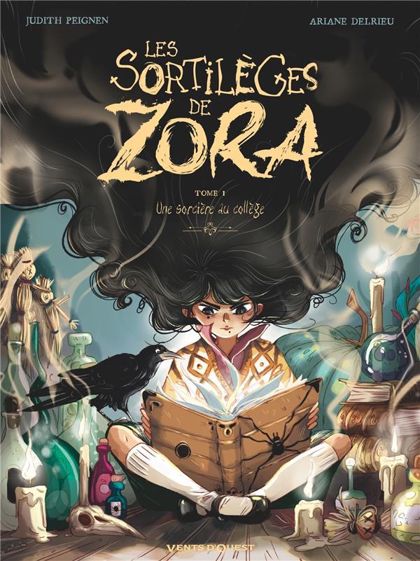 LES SORTILEGES DE ZORA - TOME 01 - UNE SORCIERE AU COLLEGE