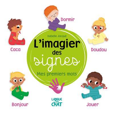 L'IMAGIER DES SIGNES  -  MES PREMIERS MOTS