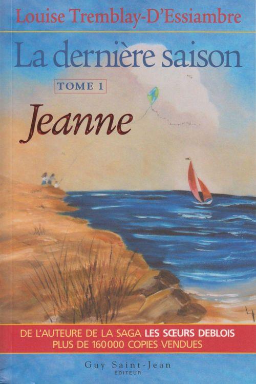 Vente Livre Numérique : La dernière saison, tome 1  - Louise Tremblay d'Essiambre