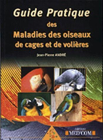 Guide Pratique Des Maladies Des Oiseaux De Cages Et De Volieres