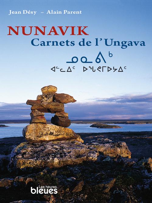 Nunavik, Carnets de l´Ungava