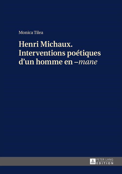 henri michaux. interventions poetiques d'un homme en -mane