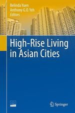 High-Rise Living in Asian Cities  - Belinda Yuen - Anthony G.O. Yeh