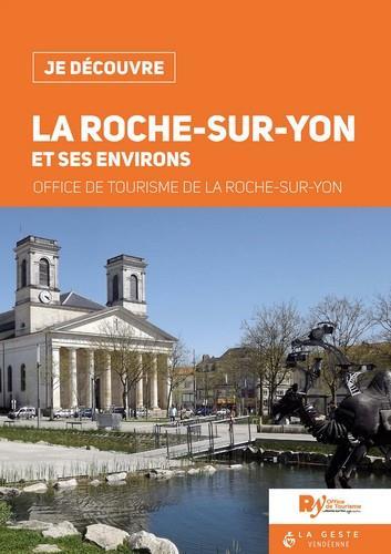 Je découvre ; la Roche-sur-Yon et ses environs