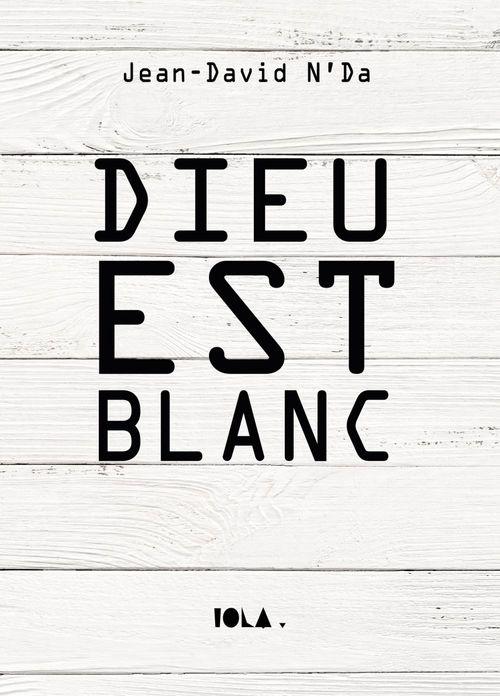 DIEU EST BLANC  - Jean-David N'Da