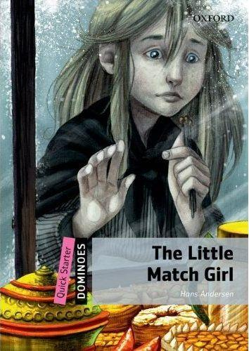 The little match girl ; dominoes, quick starter