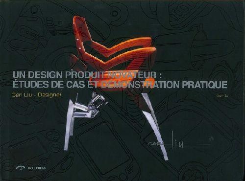 Un Design Produit Novateur : Etudes De Cas Et Demonstration Pratique