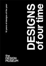 Design Of Our Time 10 Years Of Designs Of The Year