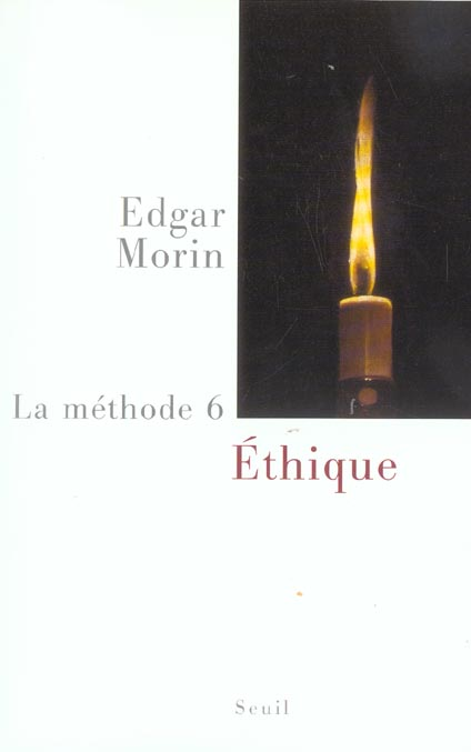 La méthode t.6 ; éthique
