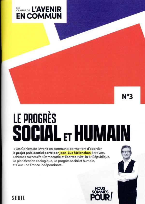 Les cahiers de l'avenir en commun T.3 ; le progrès social et humain