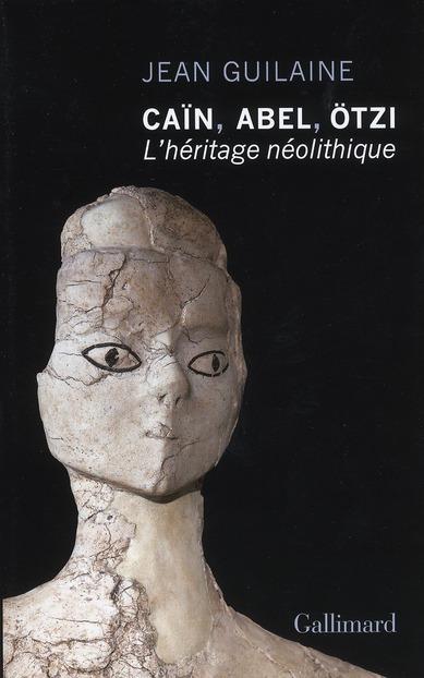 Caïn, Abel, Otzi ; l'héritage néolithique