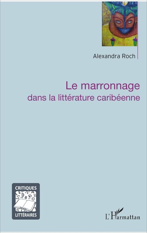 Le marronnage dans la litterature caribéenne