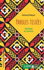 Vente Livre Numérique : Paroles tissées : Sénégal et Guinée  - Gérard Meyer