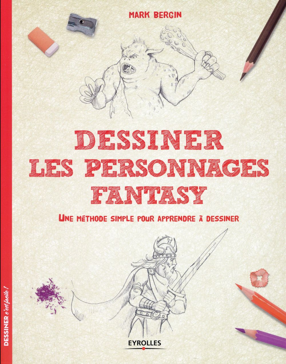 Dessiner les personnages fantasy ; une méthode simple pour apprendre à dessiner