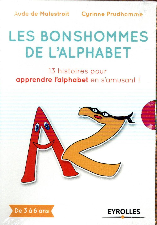 Les bonshommes de l'alphabet ; 13 histoires pour apprendre l'alphabet en s'amusant !