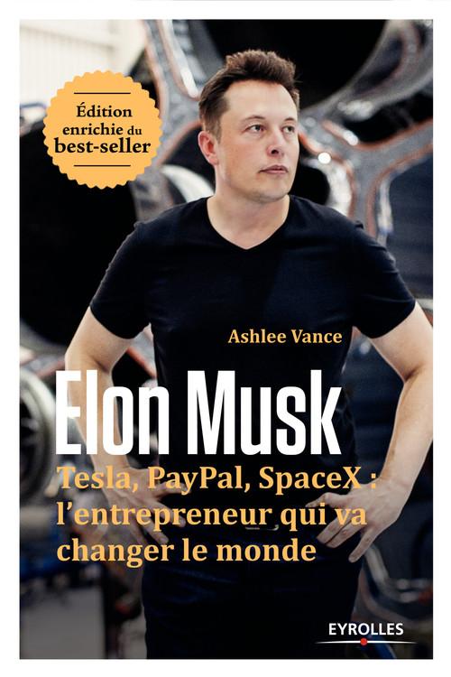 Elon Musk ; Tesla, PayPal, SpaceX : l'entrepreneur qui va changer le monde (2e édition)