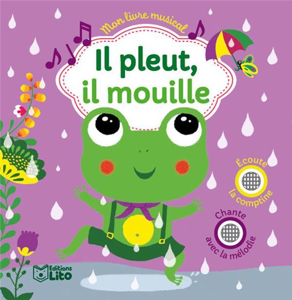 Mon livre musical ; il pleut, il mouille