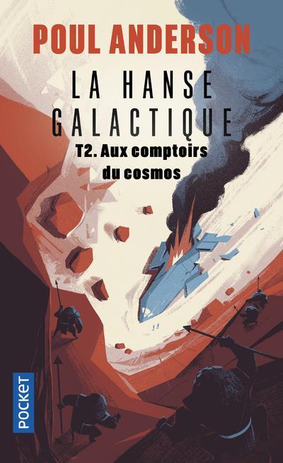 LA HANSE GALACTIQUE T.2  -  AUX COMPTOIRS DU COSMOS ANDERSON, POUL