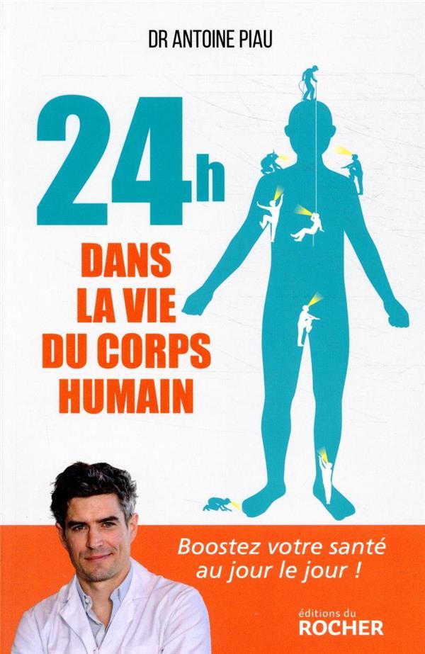 24 heures dans la vie du corps humain ; boostez votre santé au jour le jour !