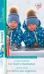 Vente EBooks : Un Noël à Manhattan - Un héros aux urgences  - Janice Lynn - Alison Roberts