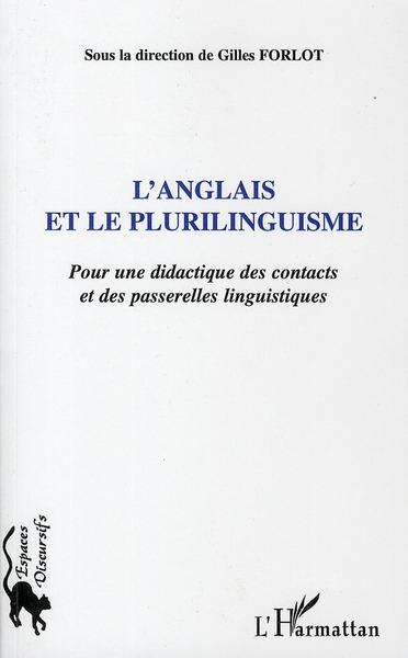 L'anglais et le plurilinguisme ; pour une didactique des contacts et des passerelles linguistiques