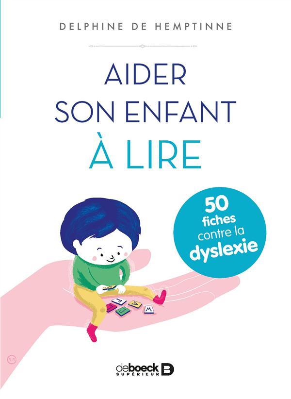 Aider son enfant à lire ; 50 fiches contre la dyslexie