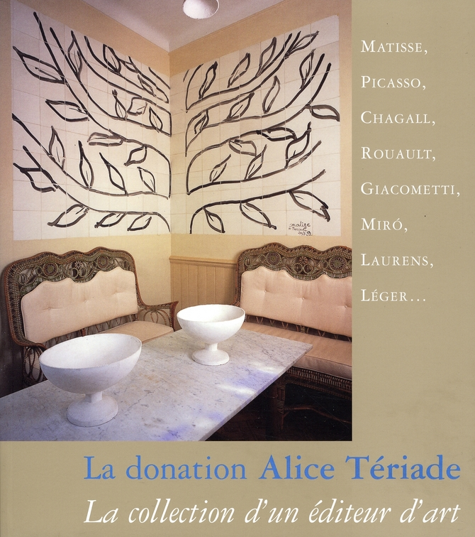 La donation Alice Tériade ; la collection d'un éditeur d'art