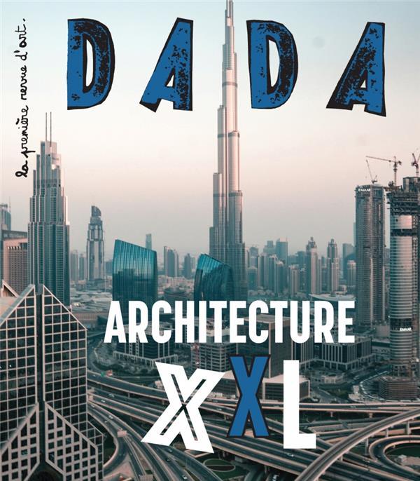 Revue dada n.246 ; architecture xxl