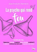 Vente EBooks : La psycho qui rend fou. J'ai testé pour vous ...  - Jean-François Marmion