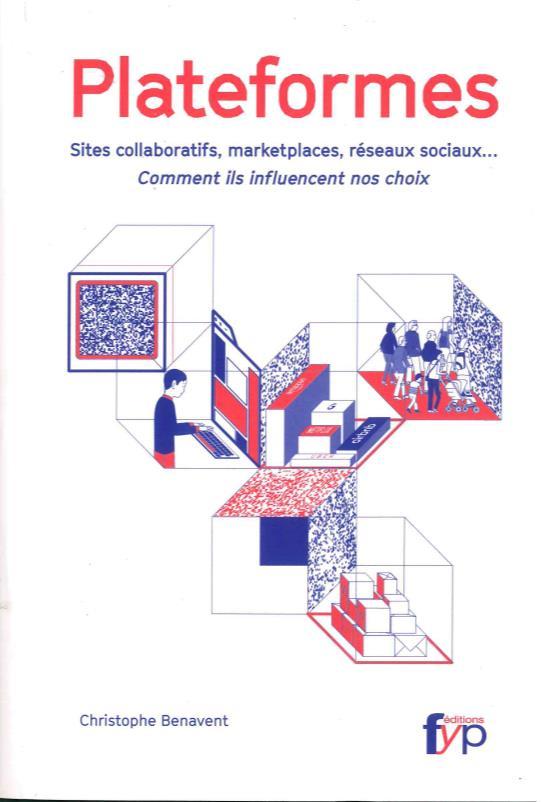Plateformes ; sites collaboratifs, marketplaces, réseaux sociaux... comment ils influencent nos choix