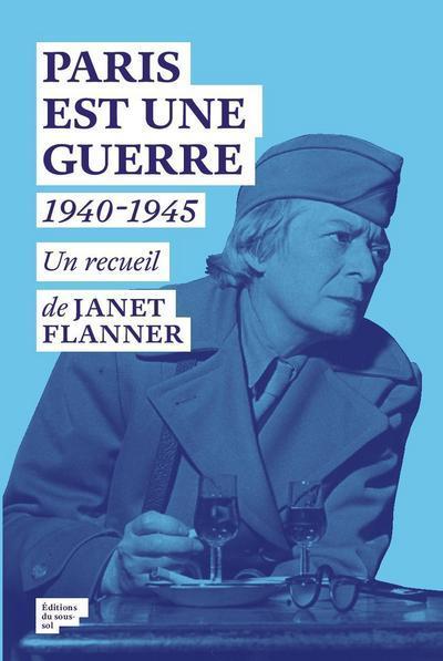 Paris est une guerre ; 1940-1945