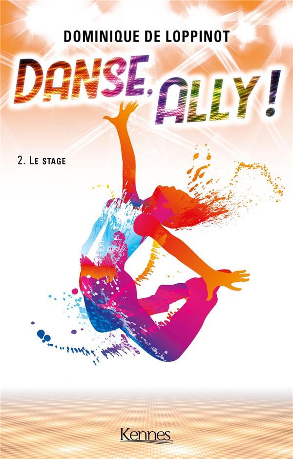 Danse, Ally ! T.2 ; le stage