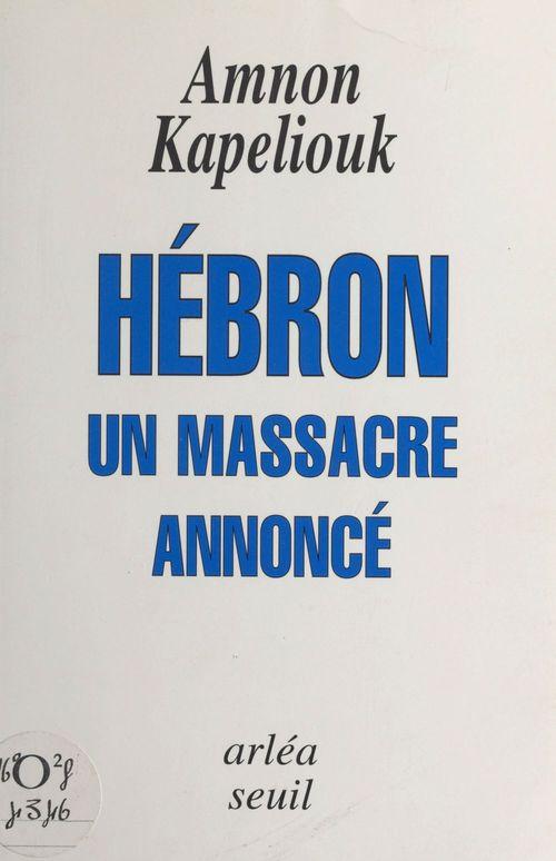 Hebron, un massacre annonce