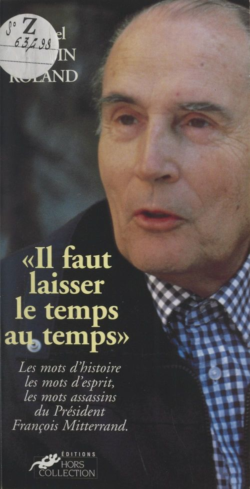 Il faut laisser le temps au temps : les mots de François Mitterrand