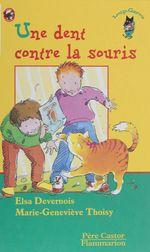 Vente Livre Numérique : Une dent contre la souris  - Elsa Devernois - Marie-Geneviève Thoisy