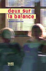 Vente Livre Numérique : Deux sur la balance  - Agnès Laroche