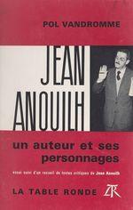 Vente EBooks : Jean Anouilh, un auteur et ses personnages  - Jean Anouilh - Pol Vandromme