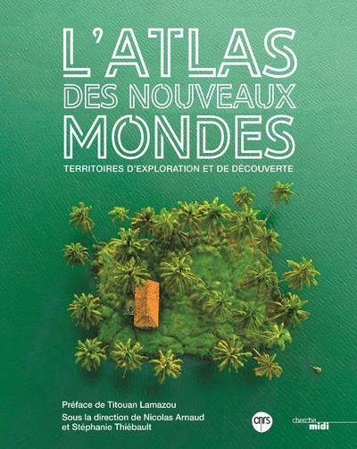 ATLAS DES NOUVEAUX MONDES