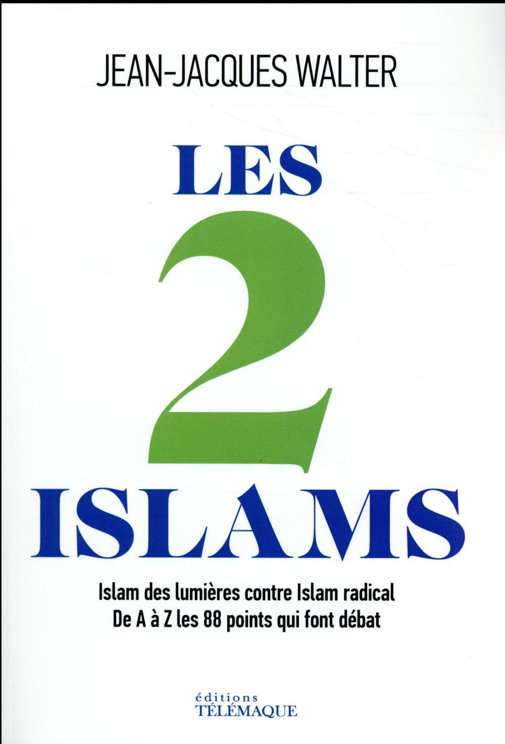 Walter Jean-Jacques - Les 2 islams