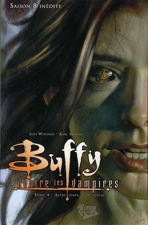 Buffy contre les vampires - saison 8 T.4 ; autre temps, autre tueuse